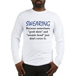 Swearing Long Sleeve T-Shirt
