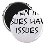My Issues Magnet