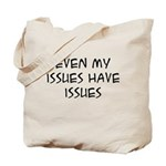 My Issues Tote Bag