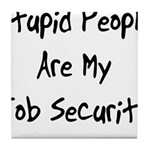 Job Security Tile Coaster