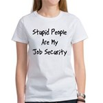 Job Security Women's T-Shirt