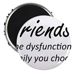 Friends Dysfunction Magnet