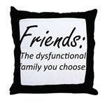 Friends Dysfunction Throw Pillow