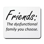 Friends Dysfunction Mousepad