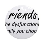 Friends Dysfunction Ornament (Round)