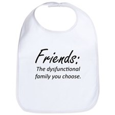 Friends Dysfunction Bib