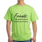 Friends Dysfunction Green T-Shirt