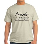 Friends Dysfunction Light T-Shirt