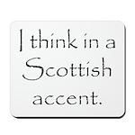 Scottish Accent Mousepad