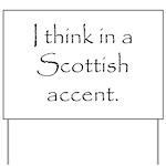 Scottish Accent Yard Sign