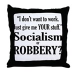 Socialism Robbery Throw Pillow