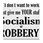 Socialism Robbery Tile Coaster