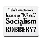 Socialism Robbery Mousepad