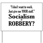 Socialism Robbery Yard Sign