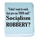 Socialism Robbery baby blanket