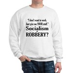 Socialism Robbery Sweatshirt
