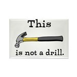 Not A Drill Rectangle Magnet (10 pack)