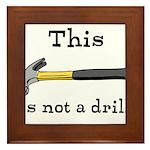 Not A Drill Framed Tile
