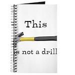 Not A Drill Journal