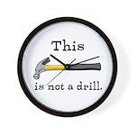 Not A Drill Wall Clock