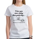 Love You More Women's T-Shirt