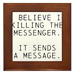 Kill Messenger Framed Tile