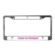 I Brake 4 Flamingos License Plate Frame