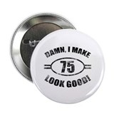 "Damn Funny 75th Birthday 2.25"" Button (10 pack)"