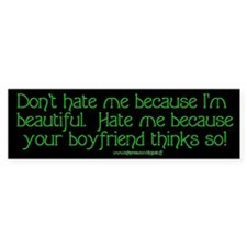 """Don't Hate Me"" Bumper Bumper Sticker"