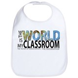 &quot;The World is My Classroom&quot; Bib