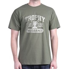 Trophy Husband 2012 T-Shirt