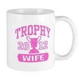 Trophy Wife 2012 Mug