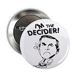 I'm the Decider! Metal Pinback Button
