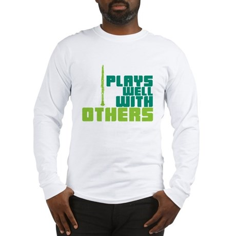 Clarinet (Plays Well With Others) Long Sleeve T-Sh