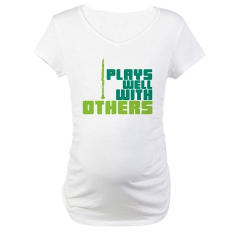 Clarinet (Plays Well With Others) Maternity T-Shir