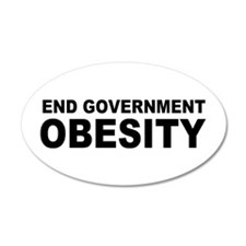 End Government Obesity 22x14 Oval Wall Peel