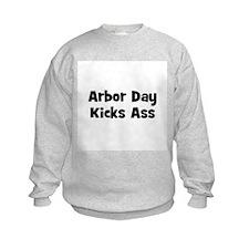 Arbor Day Kicks Ass Sweatshirt