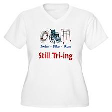 Still Tri-ing T-Shirt