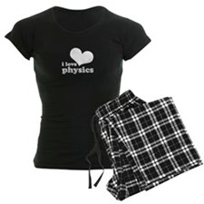 i love physics Pajamas