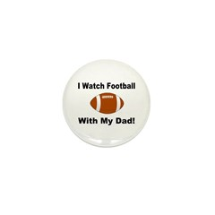 I watch football with my dad! Mini Button (100 pac