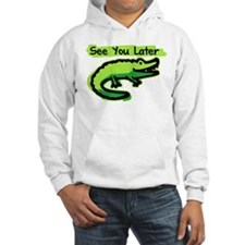 See You Later Alligator Hoodie