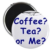 Coffee, Tea or Me? #2 Magnet