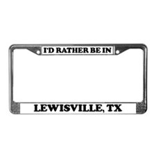 Rather be in Lewisville License Plate Frame
