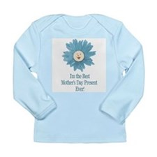 Best Mothers Day Present Ever Long Sleeve Infant T