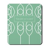 Cute Bloom where you are planted Mousepad