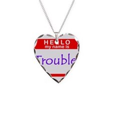 My Name Is Trouble Necklace Heart Charm