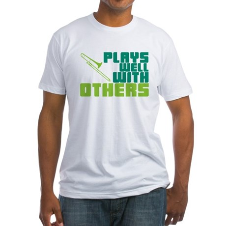 Trombone Plays Well Fitted T-Shirt