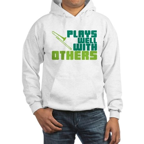 Trombone Plays Well Hooded Sweatshirt