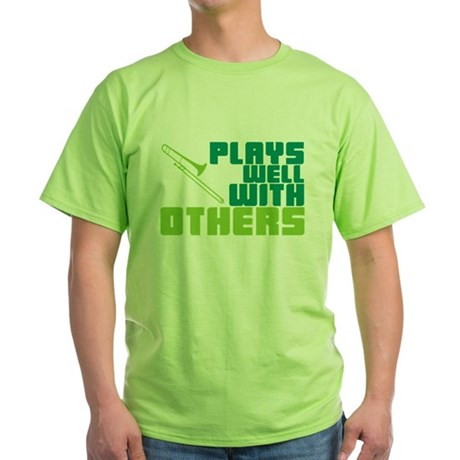 Trombone Plays Well Green T-Shirt