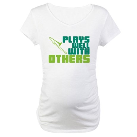 Trombone Plays Well Maternity T-Shirt